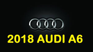 new 2018 audi a6. simple 2018 and new 2018 audi a6