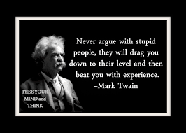 Never Argue With Stupid People Quote Softwaremonsterinfo