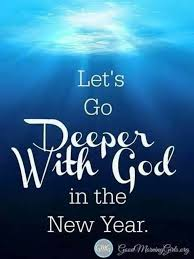 Happy New Year Christian Quotes 2015 Best Of Let's Go Deeper With God In The New Year Jesus Is The Reason For