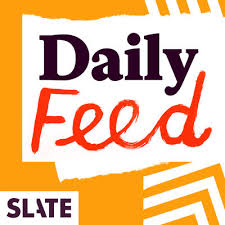 Listen to episodes of Slate Daily Feed on Podbay