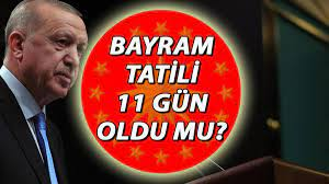 Son dakika haberler: Bayram tatili kaç gün oldu, hangi gün başlıyor? Kurban Bayramı  tatili 11 gün oldu mu.. Erdoğan'dan 'bayram tatili' açıklaması - Son Dakika  Flaş Haberler - (2/4)