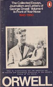 the collected essays journalism and letters of george orwell  the collected essays journalism and letters of george orwell volume 4 in front of your nose 1945 1950 amazon co uk george orwell sonia orwell