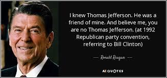 Thomas Jefferson Quote Enchanting Ronald Reagan Quote I Knew Thomas Jefferson He Was A Friend Of Mine