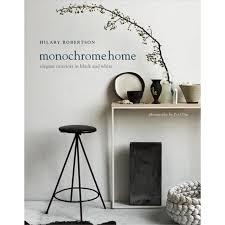 Monochrome Home, Hilary Robertson | Interiors Books | Monocrhome
