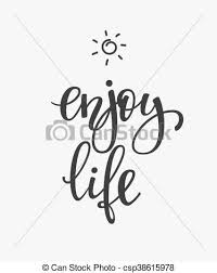 Enjoy Life Quote Typography Enjoy Life Quote Lettering Calligraphy Amazing Cute Simple Quotes About Life