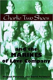 Charlie Two <b>Shoes</b> and the Marines of <b>Love</b> Company: Amazon.com ...
