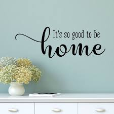 Wall Quotes Custom Belvedere Designs LLC So Good To Be Home Entryway Family Wall Quotes