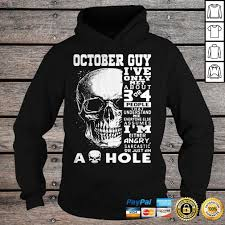 October Guy Ive Only Met A Bout 3 Or 4 People That Understand Me As Hole  Hoodie - cicishirt.com