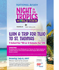 the national aviary night in the tropics raffles win a trip to st thomas