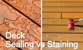 deck sealing vs staining what s the