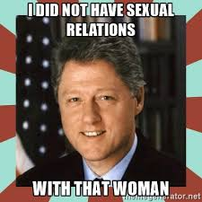 Image result for i did not have sexual relations with that woman