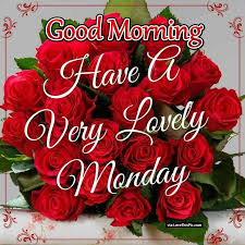 Lovely Good Morning Images With Quotes Best of Good Morning Have A Very Lovely Monday Pictures Photos And Images