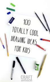 100 really cool drawing ideas for kids
