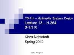 CS 414 – Multimedia Systems Design Lecture 14 – H.264, H ppt video online  download
