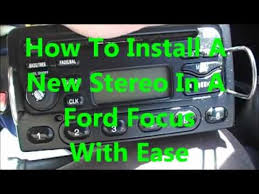 how to install a new radio in a 2003 ford focus zx3 how to install a new radio in a 2003 ford focus zx3