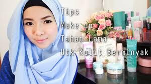 tips make up tahan lama untuk kulit berminyak benefit wardah biore sariayu etc cikal ananda