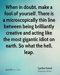 Making A Fool Of Yourself Quotes Best of Gigantic Quotes Page 24 QuoteHD