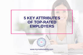 Top Rated Job Sites 5 Key Attributes Of Top Rated Employers Mymarketability Com
