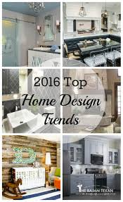 Small Picture 2016 Home Design Trends The Bajan Texan