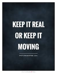 Keep It Real Quotes