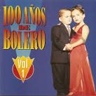 100 Años de Bolero, Vol. 1