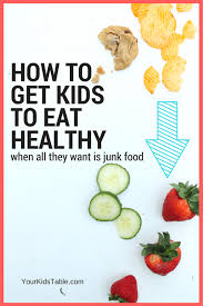 Getting Kids To Eat Healthy When They Wont Eat Anything But