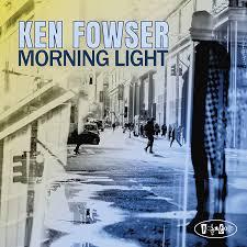 Morning Light Amazon Ken Fowser Morning Light Amazon Com Music