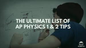 Physics 2 Formula Chart The Ultimate List Of Ap Physics 1 2 Tips Albert Io