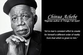 Chinua Achebe Quotes. QuotesGram via Relatably.com