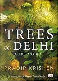 Trees of Delhi: A Field Guide by Pradip Krishen (2006) Paperback:  Amazon.com: Books