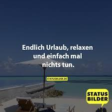Endlich Urlaub Relaxen Und Einfach Mal Nichts Tun Urlaubssprüche