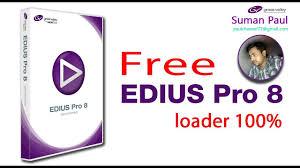 edius pro 8 full version loader free 100 lifetime install tutorial bangle