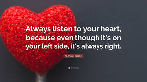 always listen to your heart
