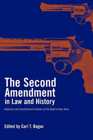 the second amendment in law and history historians and the second amendment in law and history historians and constitutional scholars on the right to bear arms carl t bogus michael a bellesiles
