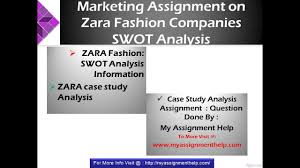 zara case study swot analysis strategy review by  zara case study swot analysis strategy review by myassignmenthelp com
