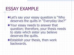 essay writing lesson writing introduction paragraphs for  essay example let s say your essay question is who deserves the quilts in everyday use your