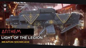 Light Of The Legion Anthem Anthem Game Light Of The Legion Rifle How To Find Weapon Showcase 2019