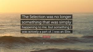 "The Selection Quotes Kiera Cass Quote ""The Selection was no longer something that was 27"