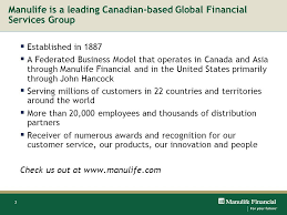 3 manulife is a leading canadian based global financial services group