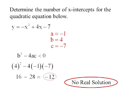 3 determine the number of x intercepts for the quadratic equation below no real solution