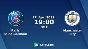 Paris Saint-Germain Manchester City Live Ticker und Live Stream - SofaScore