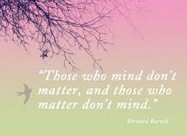 Image result for those who mind don't matter quote