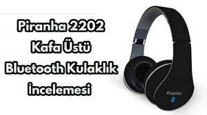 Piranha 2202 Kafa Üstü Bluetooth Kulaklık İncelemesi - YouTube