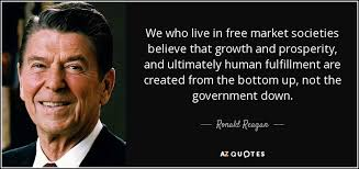 Ronald Reagan Quote We Who Live In Free Market Societies Believe Extraordinary Live Market Quotes