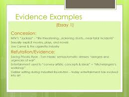 the use of evidence and reason to defend a stance or point of view  evidence examples essay 1 concession refutation evidence