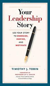 Motivate Leadership Your Leadership Story Use Your Story To Energize Inspire And