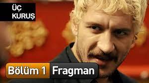Üç Kuruş 1. Bölüm Fragman - YouTube