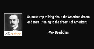 What Is The American Dream Quotes And History Best Of We Must Stop Talking About The American Quote