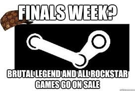 Finals week? Brutal legend and all rockstar games go on sale ... via Relatably.com