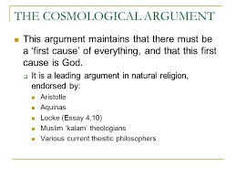 hume on the cosmological argument text source dialogues  the cosmological argument this argument maintains that there must be a first cause of